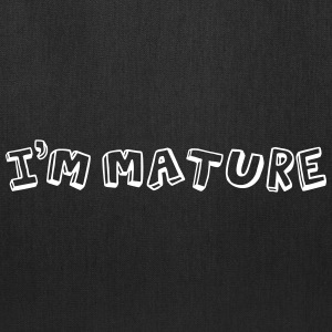 I'm Mature - Immature Bags & backpacks - Tote Bag