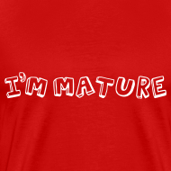 Design ~ I'm Mature - Immature