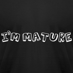 I'm Mature - Immature T-Shirts - Men's T-Shirt by American Apparel