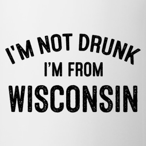 I'M NOT DRUNK I'M FROM WISCONSIN Mugs & Drinkware - Coffee/Tea Mug