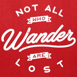 Not all who wander are lost - Tote Bag