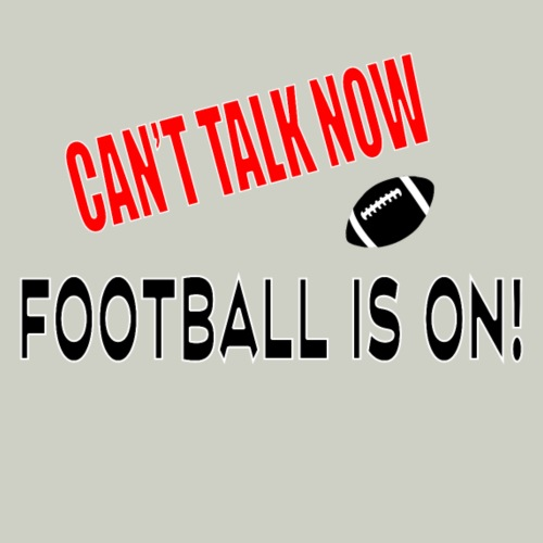 Can't Talk Now Football