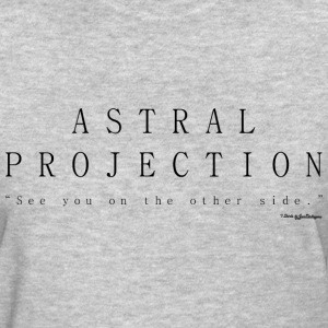 Astral Projection, Out Of Body Experience - Black T-Shirts - Women's T-Shirt