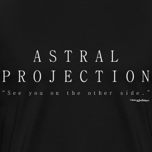 Astral Projection, Out Of Body Experience - White T-Shirts - Men's Premium T-Shirt