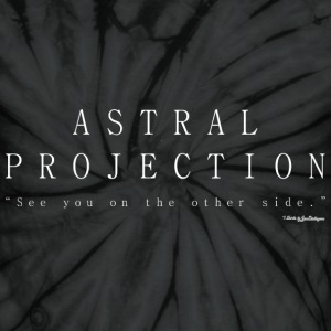 Astral Projection, Out Of Body Experience - White T-Shirts - Unisex Tie Dye T-Shirt