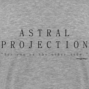 Astral Projection, Out Of Body Experience - Black T-Shirts - Men's Premium T-Shirt