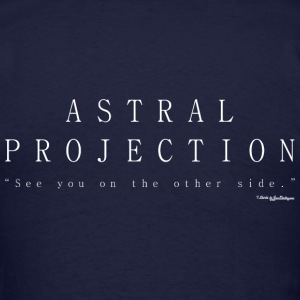 Astral Projection, Out Of Body Experience - White T-Shirts - Men's T-Shirt