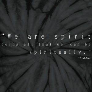 We Are Spirit - White T-Shirts - Unisex Tie Dye T-Shirt