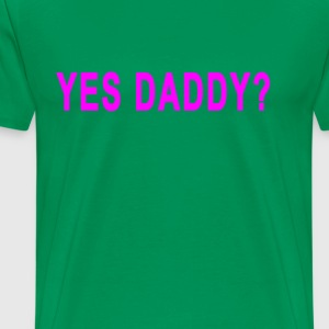 yes_daddy - Men's Premium T-Shirt