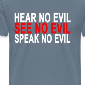 hear_no_evil_see_no_evil_speak_no_evil - Men's Premium T-Shirt