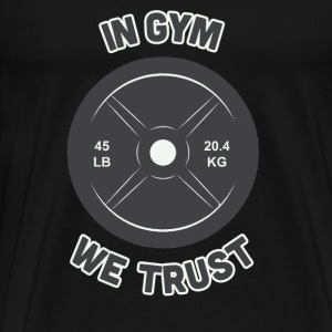 In gym we trust - Men's Premium T-Shirt