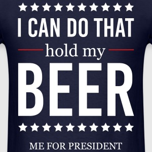 hold my beer T-Shirts - Men's T-Shirt