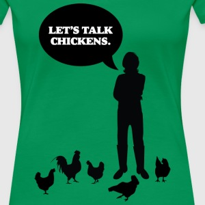 Let's talk chickens - Women's Premium T-Shirt