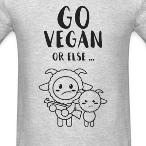 Go Vegan Or Else - Men's T-Shirt