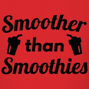 Smoother Than Smoothies - Men's T-Shirt