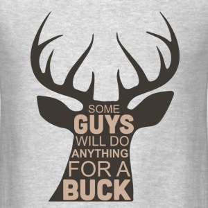 Anything for a buck - Men's T-Shirt