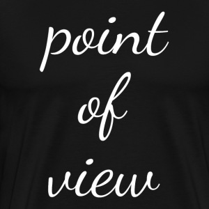 Point of View T-Shirts - Men's Premium T-Shirt
