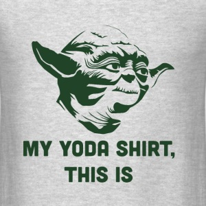 My Yoda Shirt - Men's T-Shirt