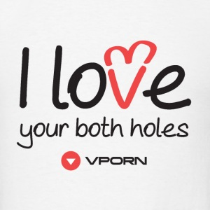 Vporn ' I love your both holes' - light - Men's T-Shirt