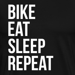 Bike Eat Sleep Repeat T-Shirts - Men's Premium T-Shirt