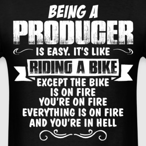 Being A Producer... T-Shirts - Men's T-Shirt