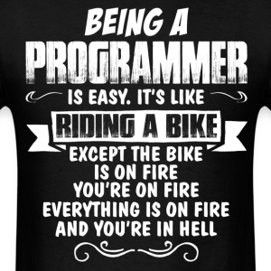 Being A Programmer... T-Shirts - Men's T-Shirt
