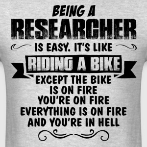 Being A Researcher... T-Shirts - Men's T-Shirt