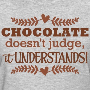 Chocolate Doesn't Judge T-Shirts - Women's T-Shirt
