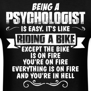 Being A Psychologist... T-Shirts - Men's T-Shirt