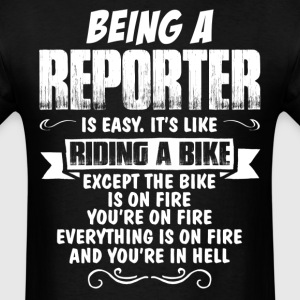 Being A Reporter... T-Shirts - Men's T-Shirt