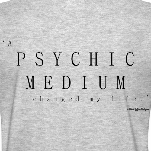 Psychic Medium, Changed My Life - Black