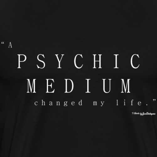 Psychic Medium, Changed My Life - White