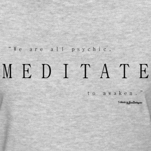Meditate To Awaken, We Are All Psychic - Black T-Shirts - Women's T-Shirt