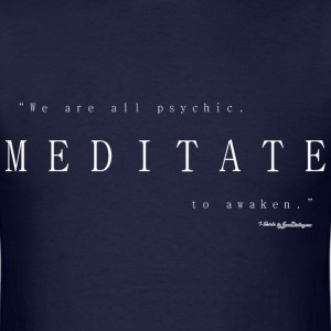 Meditate To Awaken, We Are All Psychic - White T-Shirts - Men's T-Shirt