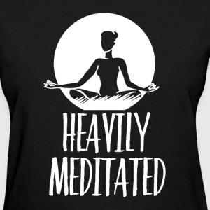Heavily Meditated Shirt - Women's T-Shirt