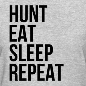 Hunt Eat Sleep Repeat T-Shirts - Women's T-Shirt