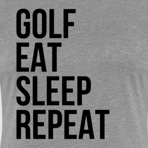 Golf Eat Sleep Repeat T-Shirts - Women's Premium T-Shirt