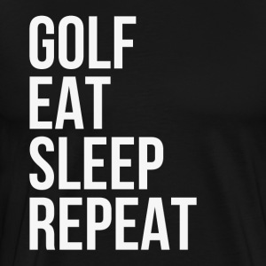 Golf Eat Sleep Repeat T-Shirts - Men's Premium T-Shirt