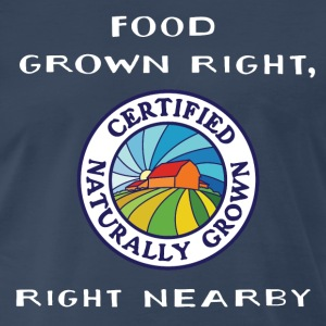 301487593_1008510954_Food_Grown_Right_Right_Nearby T-Shirts - Men's Premium T-Shirt