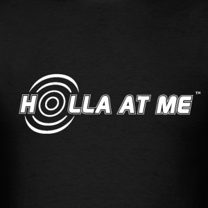 Holla At Me - Men T-Shirt - Men's T-Shirt