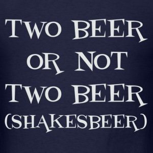 TWO BEER (S) - Men's T-Shirt