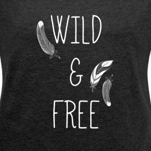 Wild and Free Tshirt - Women´s Rolled Sleeve Boxy T-Shirt