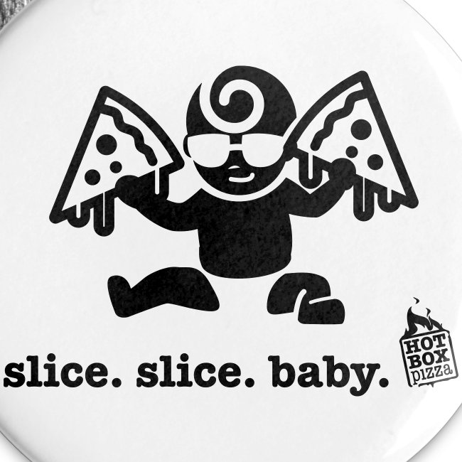 slice. slice. baby. button.