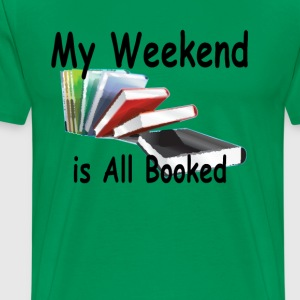 my_weekend_is_all_booked - Men's Premium T-Shirt
