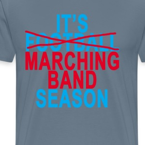 fall_is_marching_band_season - Men's Premium T-Shirt