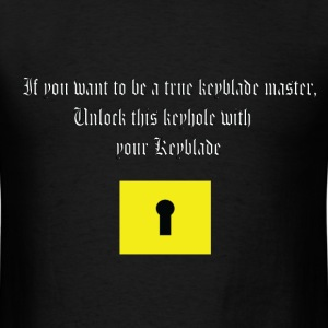 If you want be a keyblade master - Men's T-Shirt