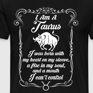 I Am A Taurus T-Shirts - Men's Premium T-Shirt