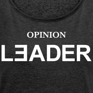 Opinion Leader T-Shirts - Women´s Rolled Sleeve Boxy T-Shirt