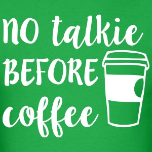 No Talkie Before Coffee T-Shirts - Men's T-Shirt