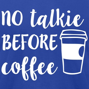 No Talkie Before Coffee T-Shirts - Men's T-Shirt by American Apparel